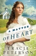 A Matter of Heart (Lone Star Brides Book #3) ebook by