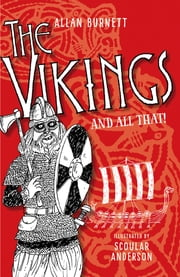 The Vikings and All That ebook by Allan Burnett,Scoular Anderson