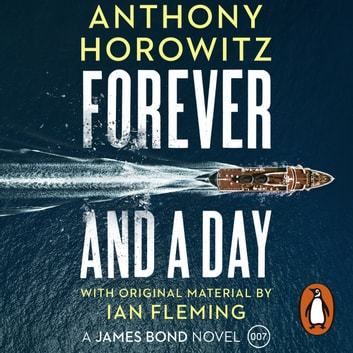 Forever and a Day audiobook by Anthony Horowitz