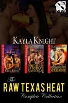 The Raw Texas Heat Complete Collection ebook by
