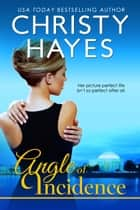 Angle of Incidence ebook by Christy Hayes