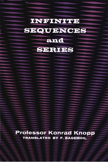 Infinite Sequences and Series ebook by Konrad Knopp