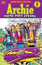 Pep Digital Vol. 015: Archie's Theme Park Special ebook by Archie Superstars