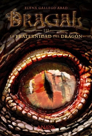 Dragal III: La fraternidad del dragón eBook by Elena Gallego Abad