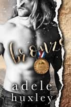 Bronze ebook by Adele Huxley