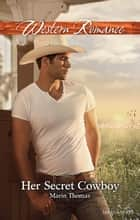 Her Secret Cowboy ebook by Marin Thomas
