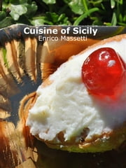 Cuisine of Sicily ebook by Enrico Massetti