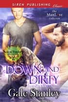 Down and Dirty ebook by Gale Stanley