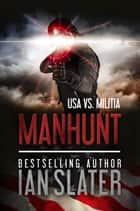 Manhunt ebook by Ian Slater
