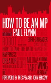 How to be an MP ebook by Paul Flynn