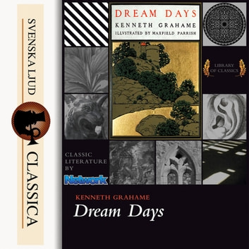 Dream Days (unabridged) audiobook by Kenneth Grahame