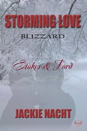 Stokes & Ford - Storming Love -- Blizzard #6 ebook by Jackie Nacht