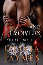 Diamonds and Revolvers - Book 2 ebook by Olivia Jaymes