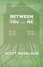 Between You and Me ebook by Scott Nadelson