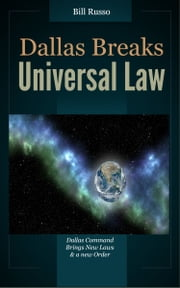 Dallas Breaks Universal Law ebook by Bill Russo