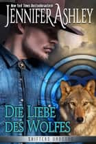 Die Liebe des Wolfes ebook by Jennifer Ashley