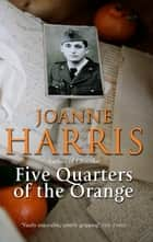 Five Quarters Of The Orange ebook by