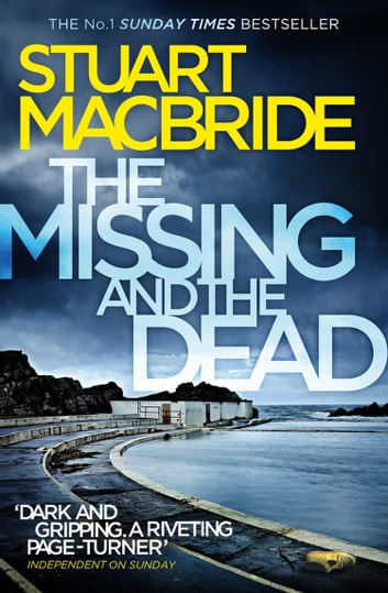 The Missing and the Dead (Logan McRae, Book 9) ebook by Stuart MacBride