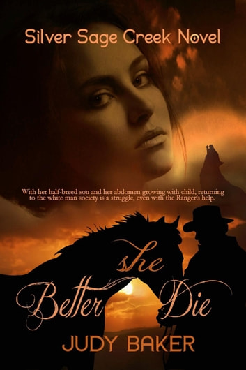 Better She Die - Silver Sage Creek Novels, #1 ebook by Judy Baker