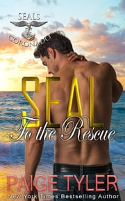 SEAL to the Rescue - SEALs of Coronado, #6 ebook by Paige Tyler