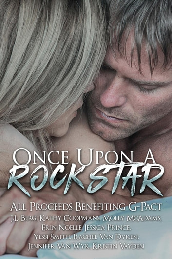 Once Upon a Rock Star: Anthology ebook by Kathy Coopmans,J.L. Berg,Jennifer Van Wyk,Molly McAdams,Kristin Vayden,Rachel Van Dyken,Yessi Smith,Jessica Prince,Erin Noelle