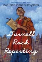 Darnell Rock Reporting ebook by Walter Dean Myers
