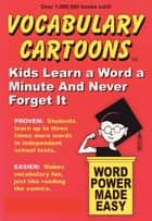 Vocabulary Cartoons - Kids Learn a Word a Minute and Never Forget It. ebook by Bryan Burchers, Sam Burchers, Jr.,...