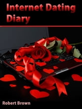 Internet Dating Diary ebook by Richard Greene