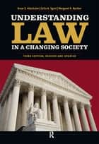 Understanding Law in a Changing Society ebook by Bruce E. Altschuler,Celia A. Sgroi,Margaret R. Ryniker