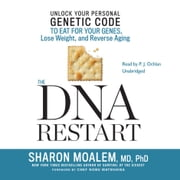 The DNA Restart - Unlock Your Personal Genetic Code to Eat for Your Genes, Lose Weight, and Reverse Aging audiobook by Sharon Moalem, MD, PhD