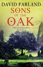 Sons Of The Oak - Book 5 of the Runelords ebook by David Farland