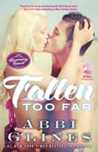 Fallen Too Far - A Rosemary Beach Novel ebook by Abbi Glines