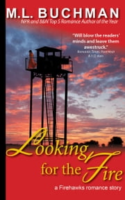 Looking for the Fire ebook by M. L. Buchman