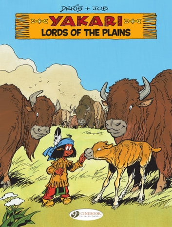 Yakari - Volume 14 - Lords of the plains eBook by Job