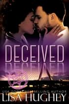 Deceived - An ALIAS BWWM Romantic Suspense ebook by Lisa Hughey