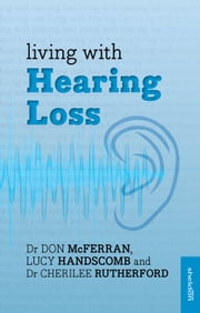Living with Hearing Loss ebook by Don McFerran