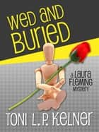 Wed and Buried ebook by Toni L. P. Kelner