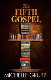 The Fifth Gospel ebook by Michelle Grubb