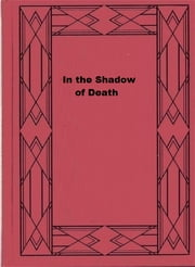 In the Shadow of Death ebook by P. H. Kritzinger,R. D. Mc Donald