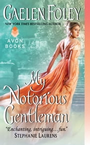 My Notorious Gentleman ebook by Gaelen Foley