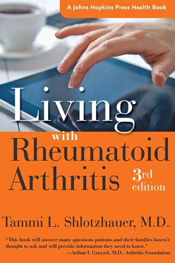 Living with Rheumatoid Arthritis ebook by Tammi L. Shlotzhauer, MD