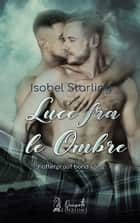 Luce tra le ombre 電子書籍 by Isobel Starling