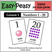 Italian Lesson 1: Numbers 1 to 20 ebook by Anthony Sparisci