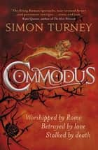 Commodus - The Damned Emperors Book 2 ebook by Simon Turney