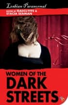 Women of the Dark Streets: Lesbian Paranormal ebook by Radclyffe, Stacia Seaman