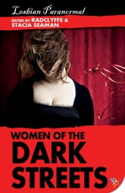 Women of the Dark Streets: Lesbian Paranormal ebook by Radclyffe,Stacia Seaman