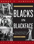 Blacks in Blackface ebook by Henry T. Sampson
