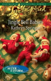 Jingle Bell Babies - A Fresh-Start Family Romance ebook by Kathryn Springer