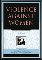 Violence against Women ebook by Claire M. Renzetti, Raquel Kennedy Bergen, Dawn Beichner,...