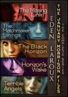 The January Morrison Files : The Complete Series ebook by Eden Laroux
